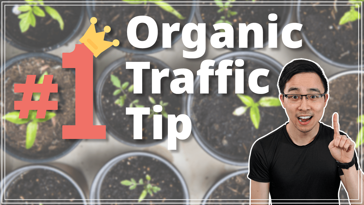 Use this ONE Content Tactic to Get Organic Traffic