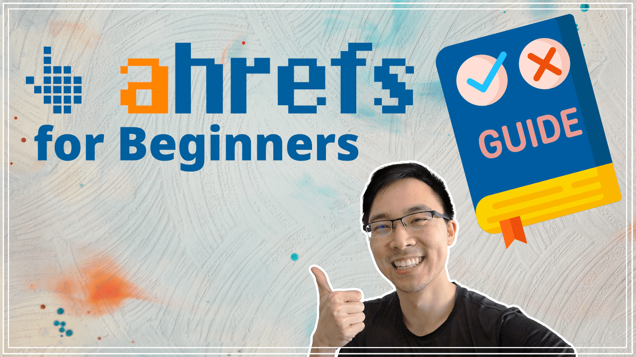 Ahrefs Tutorial _ How to Use Site Explorer for Beginners in 2021