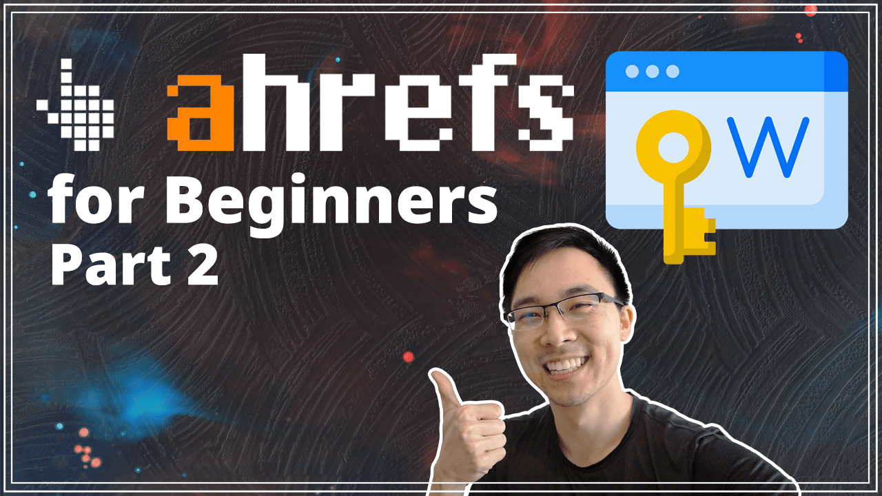Ahrefs Tutorial _ How to Use Keywords Explorer for Beginners